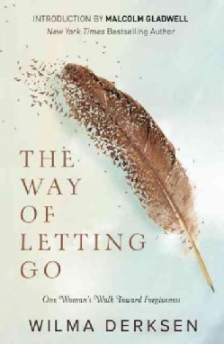The Way of Letting Go: One Woman's Walk Toward Forgiveness (Paperback)