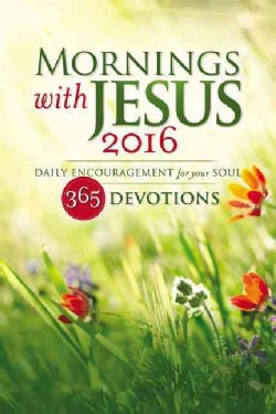 Mornings With Jesus 2016: Daily Encouragement for Your Soul, 366 Devotions (Paperback)