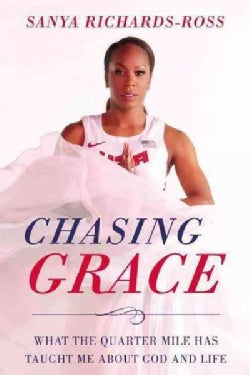 Chasing Grace: What the Quarter Mile Has Taught Me About God and Life (Hardcover)