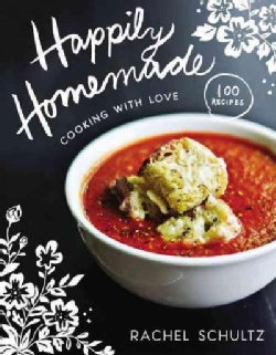 Happily Homemade: Cooking With Love (Hardcover)