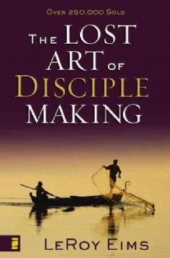Lost Art of Disciple Making (Paperback)