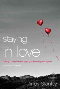 Staying in Love: Falling in Love Is Easy, Staying in Love Requires a Plan (Paperback)