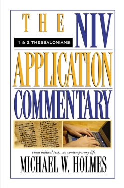 The Niv Application Commentary: 1 and 2 Thessalonians (Hardcover)