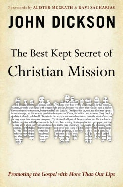 The Best Kept Secret of Christian Mission: Promoting the Gospel With More Than Our Lips (Paperback)