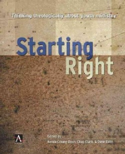 Starting Right: Thinking Theologically About Youth Ministry (Paperback)