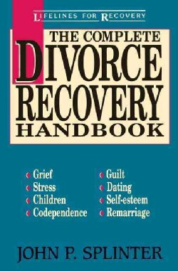 Complete Divorce Recovery Handbook (Paperback)
