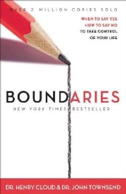 Boundaries: When to Say Yes, How to Say No, to Take Control of Your Life (Hardcover)