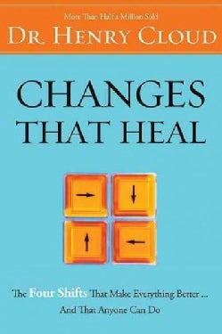 Changes That Heal: The Four Shifts that Make Everything Better And that Anyone Can Do (Paperback)