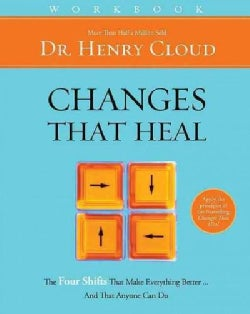 Changes That Heal Workbook: How to Understand the Past to Ensure a Healthier Future (Paperback)