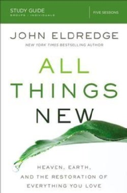 All Things New Study Guide: A Revolutionary Look at Heaven and the Coming Kingdom (Paperback)