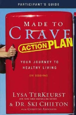 Made to Crave Action Plan: Your Journey to Healthy Living: Participant's Guide (Paperback)