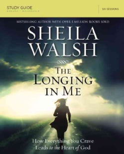 The Longing in Me: A Study in the Life of David, Six Sessions (Paperback)