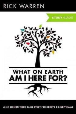 What on Earth Am I Here For?: A Six-session Video-based Study for Groups or Individuals (Paperback)