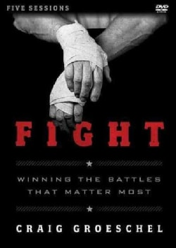 Fight: Winning the Battles That Matter Most: Five Sessions