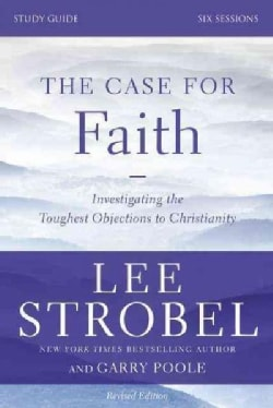 The Case for Faith: Investigating the Toughest Objections to Christianity: Six Sessions (Paperback)