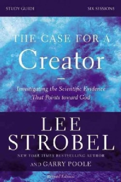 The Case for a Creator: Investigating the Scientific Evidence That Points Toward God: Six Sessions (Paperback)
