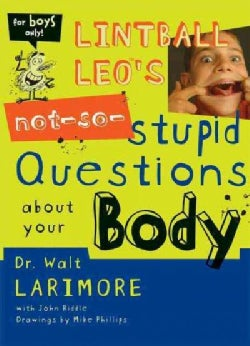 Lintball Leo's Not-So-Stupid Questions About Your Body (Paperback)