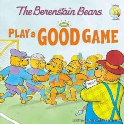 The Berenstain Bears Play a Good Game (Paperback)