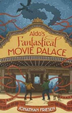 Aldo's Fantastical Movie Palace (Paperback)
