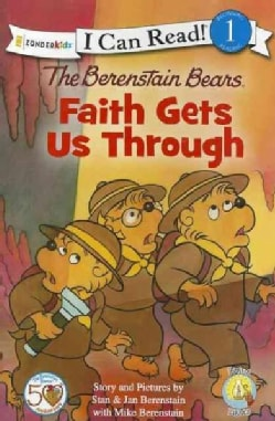 The Berenstain Bears Faith Gets Us Through (Paperback)