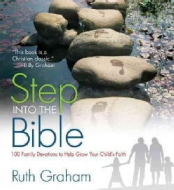 Step into the Bible: 100 Family Devotions to Help Grow Your Child's Faith (Paperback)