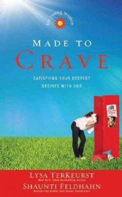 Made to Crave for Young Women: Satisfying Your Deepest Desires with God (Paperback)