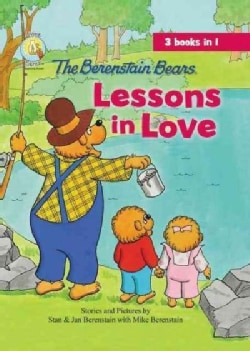 The Berenstain Bears Lessons in Love (Hardcover)