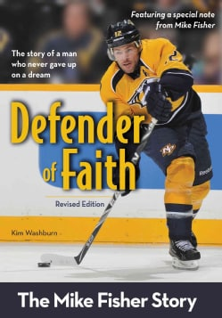 Defender of Faith: The Mike Fisher Story (Paperback)