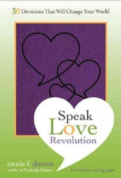 Speak Love Revolution: 30 Devotions That Will Change Your World (Paperback)