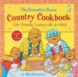 The Berenstain Bears' Country Cookbook: Cub-Friendly Cooking with an Adult (Hardcover)