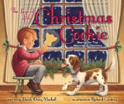 The Legend of the Christmas Cookie: Sharing the True Meaning of Christmas (Hardcover)