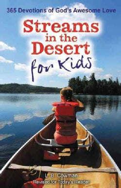 Streams in the Desert for Kids: 365 Devotions of God's Awesome Love (Paperback)
