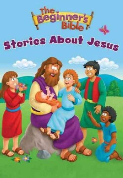 The Beginner's Bible Stories About Jesus (Board book)
