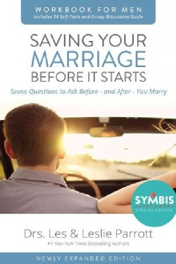Saving Your Marriage Before It Starts for Men: Seven Questions to Ask Before - and - After You Marry (Paperback)