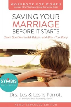 Saving Your Marriage Before It Starts for Women: Seven Questions to Ask Before - and After - You Marry (Paperback)