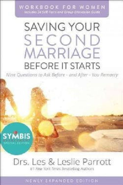 Saving Your Second Marriage Before It Starts: Nine Questions to Ask Before - and After - You Remarry: Workbook fo... (Paperback)