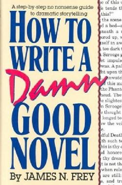 How to Write a Damn Good Novel (Hardcover)