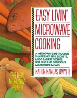 Easy Livin' Microwave Cooking: The New Microwave Primer (Paperback)