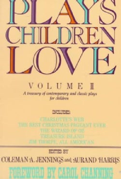 Plays Children Love: A Treasury of Contemporary & Classic Plays for Children (Paperback)