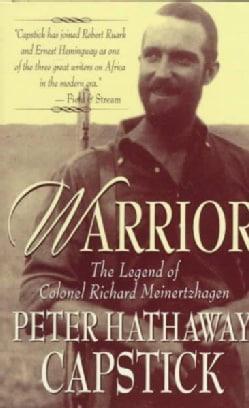 Warrior: The Legend of Colonel Richard Meinertzhagen (Hardcover)