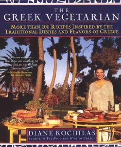 Greek Vegetarian: More Than 100 Recipes Inspired by the Traditional Dishes and Flavors of Greece (Paperback)