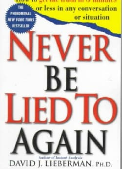 Never Be Lied to Again: How to Get the Truth in 5 Minutes or Less in Any Conversation or Situation (Paperback)