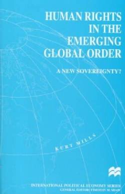 Human Rights in the Emerging Global Order: A New Sovereignty? (Hardcover)