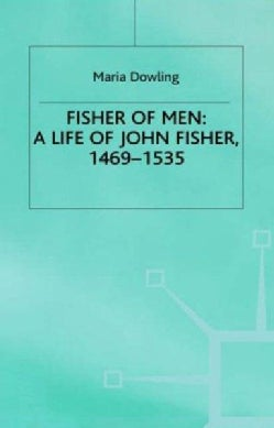 Fisher of Men: A Life of John Fisher, 1469-1535 (Hardcover)