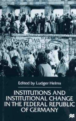 Institutions and Institutional Change in the Federal Republic of Germany (Hardcover)