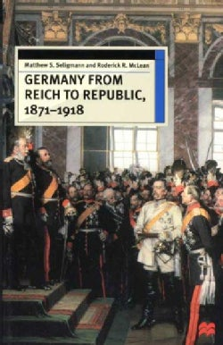 Germany from Reich to Republic 1871-1918: Politics, Hierarchy and Elites (Hardcover)