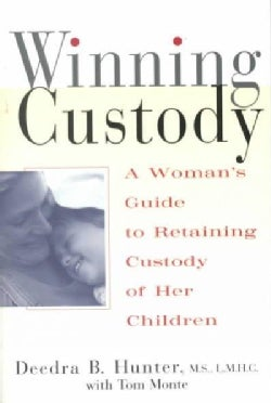 Winning Custody: A Woman's Guide to Retaining Custody of Her Children (Paperback)