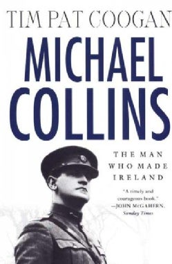 Michael Collins: The Man Who Made Ireland (Paperback)