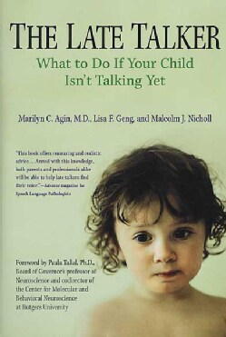 The Late Talker: What to Do If Your Child Isn't Talking Yet (Paperback)