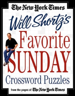 The New York Times Will Shortz's Favorite Sunday Crossword Puzzles (Paperback)